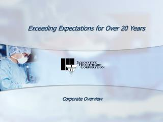 Exceeding Expectations for Over 20 Years