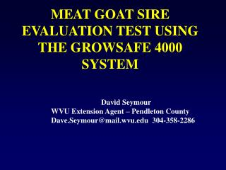 MEAT GOAT SIRE EVALUATION TEST USING THE GROWSAFE 4000 SYSTEM