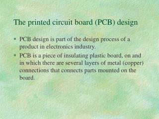 The printed circuit board PCB design