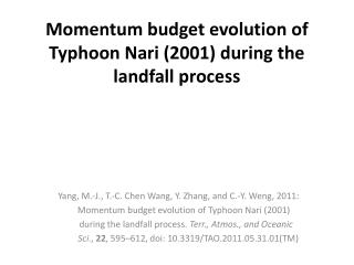 Momentum budget evolution of Typhoon Nari 2001 during the landfall process