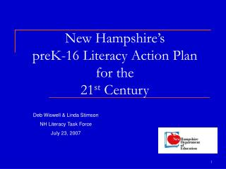 New Hampshire s  preK-16 Literacy Action Plan  for the  21st Century