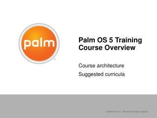 Palm OS 5 Training Course Overview