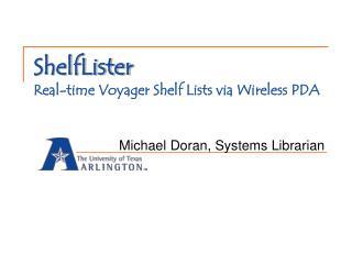 ShelfLister Real-time Voyager Shelf Lists via Wireless PDA