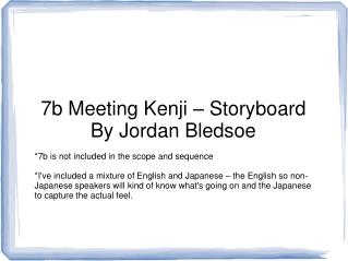 7b Meeting Kenji   Storyboard By Jordan Bledsoe  7b is not included in the scope and sequence  Ive included a mixture of