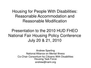 Housing for People With Disabilities:  Reasonable Accommodation and Reasonable Modification  Presentation to the 2010 HU