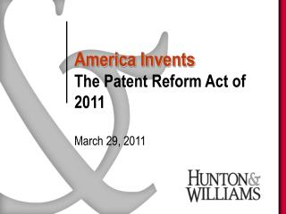 America Invents The Patent Reform Act of 2011  March 29, 2011