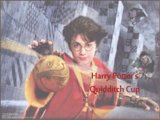 Harry Potter s Quidditch Cup