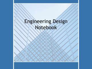 Engineering Design Notebook