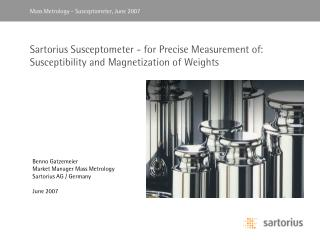 Sartorius Susceptometer - for Precise Measurement of: Susceptibility and Magnetization of Weights