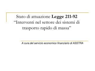 Stato di attuazione Legge 211-92  Interventi nel settore dei sistemi di trasporto rapido di massa