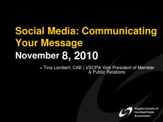 Social Media: Communicating Your Message November 8, 2010