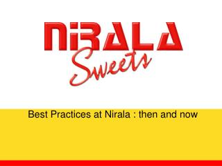 Best Practices at Nirala : then and now