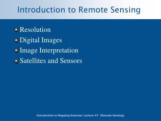 Resolution  Digital Images Image Interpretation Satellites and Sensors