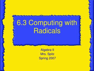 6.3 Computing with Radicals