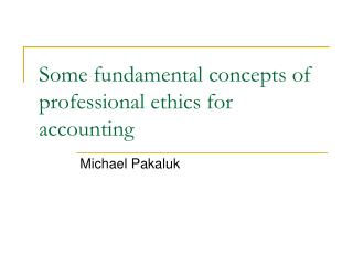 Some fundamental concepts of professional ethics for accounting