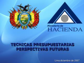 TECNICAS PRESUPUESTARIAS PERSPECTIVAS FUTURAS