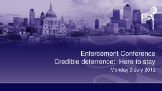 Enforcement Conference  Credible deterrence:  Here to stay