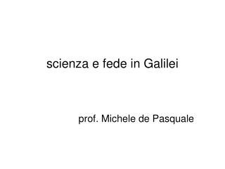 Scienza e fede in Galilei