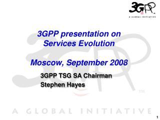 3GPP presentation on Services Evolution  Moscow, September 2008
