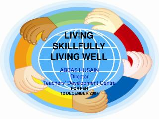 LIVING SKILLFULLY LIVING WELL