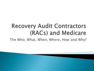 Recovery Audit Contractors RACs and Medicare