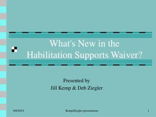 Whats New in the  Habilitation Supports Waiver