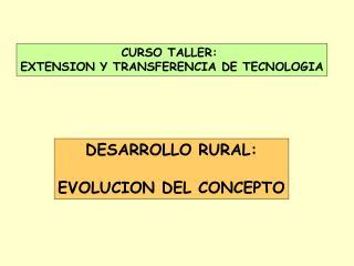 CURSO TALLER:  EXTENSION Y TRANSFERENCIA DE TECNOLOGIA