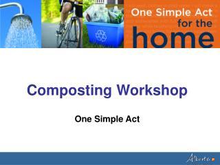 Composting Workshop  One Simple Act