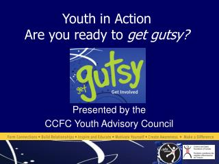 Youth in Action Are you ready to get gutsy