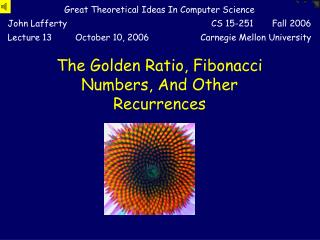 The Golden Ratio, Fibonacci Numbers, And Other Recurrences