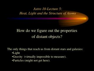 Astro 10-Lecture 5: Heat, Light and the Structure of Atoms