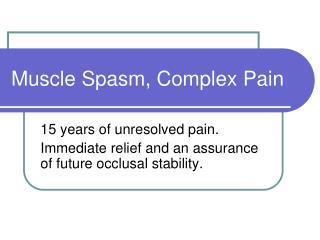 Muscle Spasm, Complex Pain