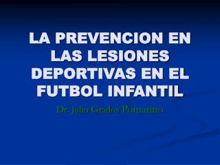 LA PREVENCION EN LAS LESIONES DEPORTIVAS EN EL FUTBOL INFANTIL