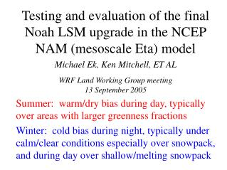 Testing and evaluation of the final Noah LSM upgrade in the NCEP NAM mesoscale Eta model