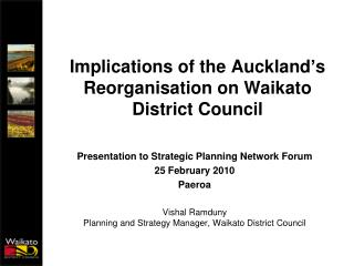 Implications of the Auckland s Reorganisation on Waikato District Council