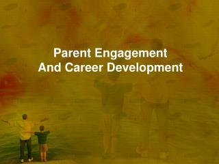 Parent Engagement And Career Development