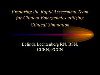 Preparing the Rapid Assessment Team for Clinical Emergencies utilizing  Clinical Simulation