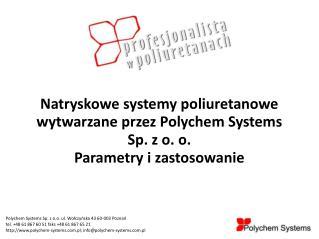 Polychem Systems Sp. z o.o. ul. Wolczynska 43 60-003 Poznan tel. 48 61 867 60 51 faks 48 61 867 65 21 polychem-systems.p