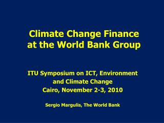 Climate Change Finance at the World Bank Group