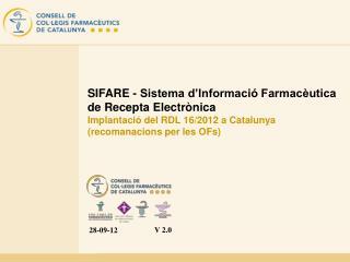 SIFARE - Sistema d Informaci  Farmac utica de Recepta Electr nica Implantaci  del RDL 16