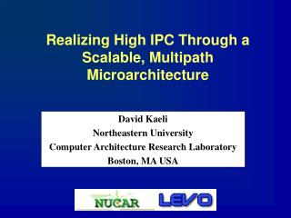 Realizing High IPC Through a Scalable, Multipath Microarchitecture