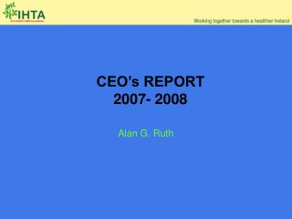 CEO s REPORT  2007- 2008