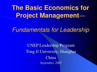 The Basic Economics for  Project Management   Fundamentals for Leadership