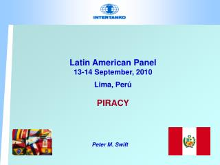 Latin American Panel 13-14 September, 2010   Lima, Per   PIRACY