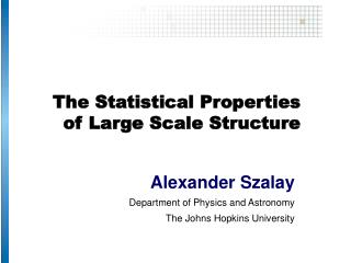 The Statistical Properties of Large Scale Structure