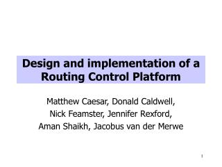 Design and implementation of a Routing Control Platform