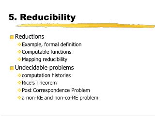 5. Reducibility
