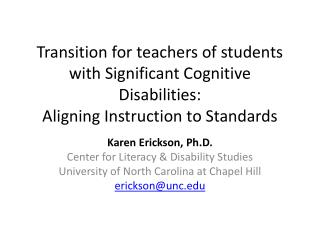 Transition for teachers of students with Significant Cognitive Disabilities:  Aligning Instruction to Standards