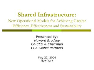 Shared Infrastructure:  New Operational Models for Achieving Greater Efficiency, Effectiveness and Sustainability