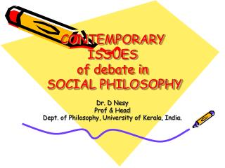 CONTEMPORARY ISSUES  of debate in  SOCIAL PHILOSOPHY